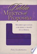 Biblia Mujeres de Proposito / Women of Purpose Bible