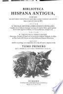 Biblioteca hispana antigua, o De los escritores españoles que brillaron desde Augusto hasta el año de Cristo de MD.