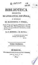 Biblioteca selecta de literatura española o Modelos de elocuencia y poesia