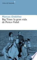 Big Time, la gran vida de Perico Vidal