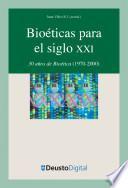 Bioéticas para el siglo XXI: 30 años de Bioética (1970-2000)