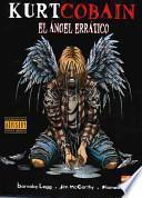 Biografas De Las Estrellas Del Rock: Kurt Cobain El Angel Erraco/Rock Star Biographies:Kurt Cobain Godspeed