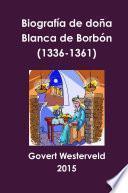 Biografía de doña Blanca de Borbón (1336-1361)