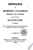 Biografía de hombres célebres nacidos del pueblo, con las épocas de su nacimiento y muerte, y noticia de los profesiones en que se han distinguido, ó concepto a que deben su nombradía