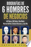 Biografías de 6 Hombres de Negocios