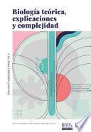 Biología teórica, explicaciónes y complejidad