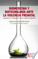 Biomedicina y biotecnología ante la violencia prenatal