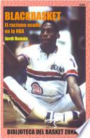 Blackbasket. El racismo oculto en la NBA