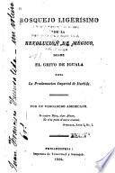 Bosquejo ligerísimo de la revolución de Mégico, desde el grito de Iguala hasta la proclamación imperial de Iturbide