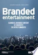 Branded entertainment. Cuando el Branded Content se convierte en entretenimiento