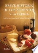 Breve historia de los alimentos y la cocina