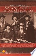 Breve historia del salvaje oeste. Pistoleros y forajidos