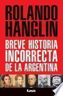 Breve historia incorrecta de la Argentina
