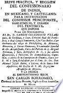 Breve practica, y regimen del confessonario de indios, en mexicano y castellano