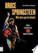 Bruce Springsteen: Más Duro Que Los Demás