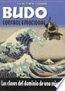 Budo, control emocional : las claves del dominio de uno mismo