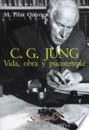 C.G. Jung. Vida. obra y psicoterapia