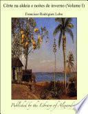 Cªrte na aldeia e noites de inverno (Volume I)