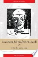 Cabeza del Profesor Dowell