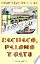 Cachaco, Palomo Y Gato