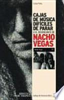 Cajas de música difíciles de parar: o el desencanto de Nacho Vegas