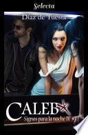 Caleb (Signos para la noche 4)