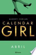 Calendar Girl. Abril (Edición Cono Sur)