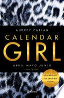 Calendar Girl: Abril - mayo - junio