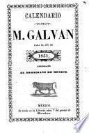 Calendario de M. Galvan para el año de 1851 ...