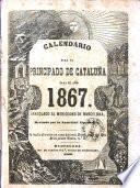 Calendario para el principado de Catalun̂a para él an̂o 1867 ....