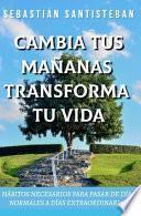 Cambia Tus Mañanas. Transforma Tu Vida.