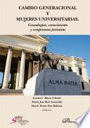 Cambio generacional y mujeres universitarias.Genealogías, conocimiento y compromiso feminista