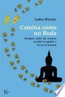 Camina como un Buda