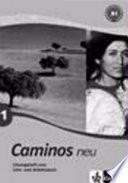 Caminos neu. [1], A1 : Lehr- und Arbeitsbuch Spanisch. [Mit komplettem Audiomaterial und Portfolio]