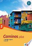 Caminos plus : [gemeinsamer europäischer Referenzrahmen A1 + A2 + B1] ; 2-bändige Ausgabe. 2 : Lehrbuch