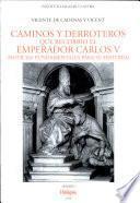 Caminos y derroteros que recorrió el emperador Carlos V
