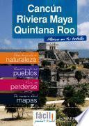 Cancún, Riviera Maya y Quintana Roo (México)