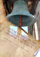 Cantar de Mio Cid ( Anonimo). Dos Versiones Completas: Original y Moderna. Introduccion Por Atidem Aroha