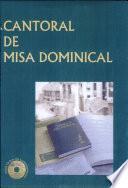 Cantoral de Misa Dominical (letra y música)