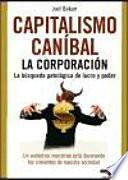 Capitalismo Canibal: La Corporacion