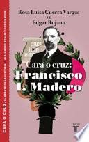 Cara O Cruz: Francisco I. Madero / Heads or Tails: Francisco I. Madero