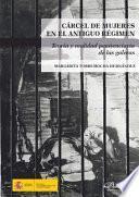 Cárcel de mujeres en el antiguo régimen.Teoría y realidad penitenciaria de las galeras
