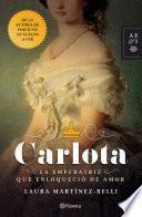 Carlota La emperatriz que enloqueci de amor