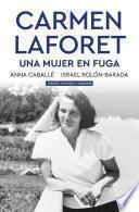 Carmen Laforet. Una mujer en fuga