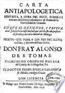 Carta antiapologetica respuesta, a otra del doct. D. Marco Antonio de Checa ... en que se defiende, y prueua auer sido peste la enfermedad que corriò este año pasado de setenta y ocho en la ciudad de Malaga ...