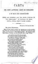 Carta de don Antonio José de Irisarri á su hijo don Hermógenes sobre las tonterías que han hecho publicar en ''El Ferrocarril'' de Santiago de Chile, Vicuña, Concha, Gres y Valdez Carrera
