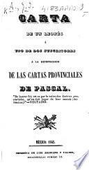 Carta de un Leonés á uno de los suscritores á la reimpresion de las Cartas Provinciales de Pascal. [Signed: J. I. A.]
