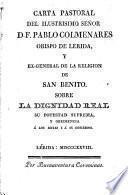 Carta Pastoral sobre la dignidad real, su potestad suprema y obediencia a los reyes y a su gobierno, del obispo de Lérida y ex general de la Religión de S. Benito