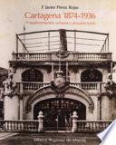 Cartagena, 1874-1936 (transformación urbana y arquitectura)