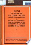 Cartas al fundador de la independencia y protector de la libertad del Peru, Generalisimo de las armas Don Jose de San Martin